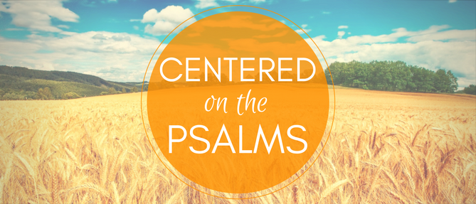 Centered on the Psalms