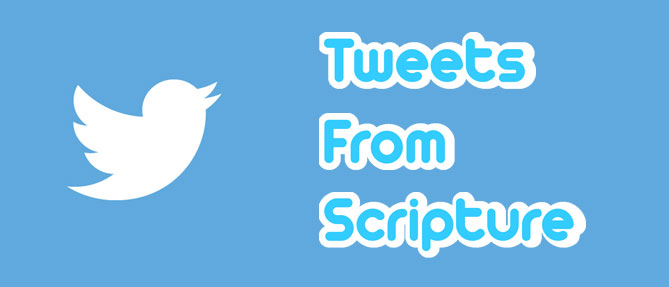 Tweets from Scripture